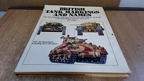 9780853682226: British Tank Markings and Names: The unit markings, individual names and paint colours of British ar