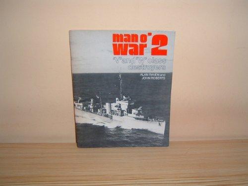 Man o' War: V.& W.Destroyers v. 2 (085368233X) by Alan Raven; John Roberts