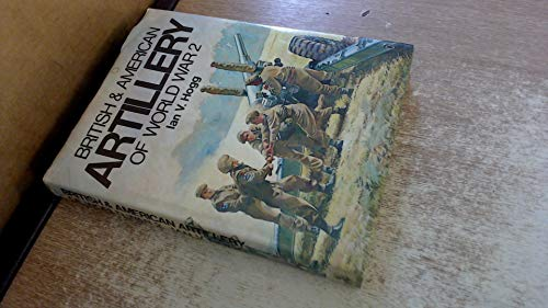 9780853682424: British and American Artillery of World War Two