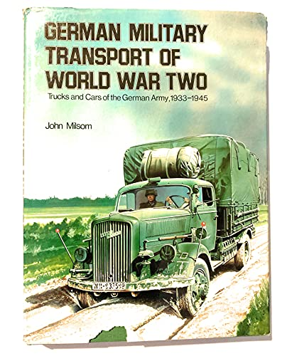 GERMAN MILITARY TRANSPORT OF WORLD WAR II: MILSON JOHN