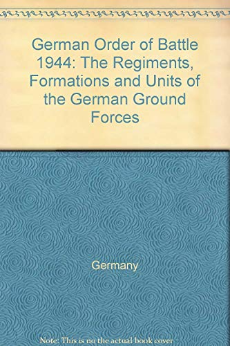 9780853682905: German Order of Battle, 1944: The Regiments, Formations and Units of the German Ground Forces