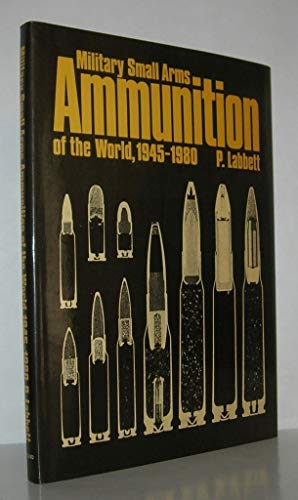 9780853682943: Military Small Arms Ammunition of the World, 1945-80