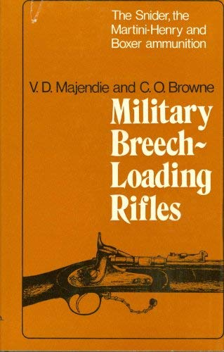 Military Breech Loading Rifles The Snider, the Martini-Henry and Boxer Ammunition