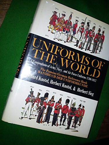 9780853683131: Uniforms of the World: A Compendium of Army, Navy and Air Force Uniforms, 1700-1937