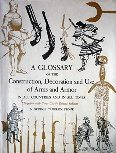 9780853683629: Glossary of the Construction, Decoration and Use of Arms and Armour in All Countries and in All Times