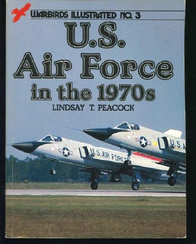 9780853684381: U.S. Air Force in the 1970s - Warbirds Illustrated No. 3