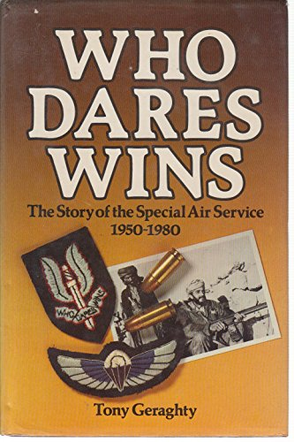 9780853684572: Who dares win: The story of the Special Air Service, 1950-1980