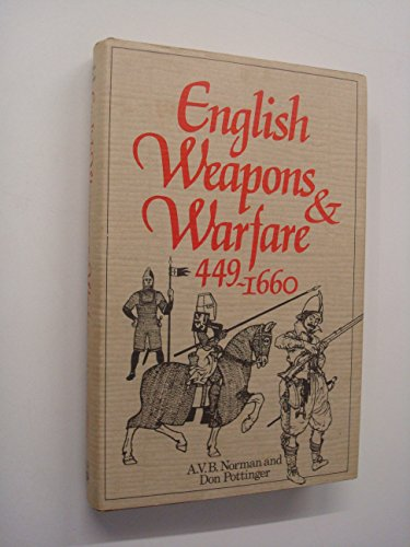 9780853684725: 'ENGLISH WEAPONS AND WARFARE, 499-1600 A.D.'
