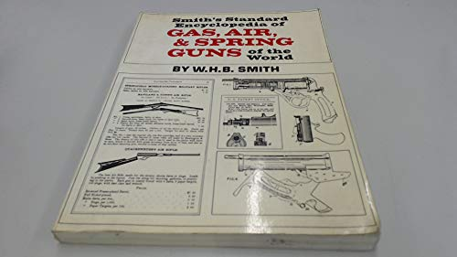 9780853685197: Smith's Standard Encyclopedia of Gas, Air and Spring Guns of the World