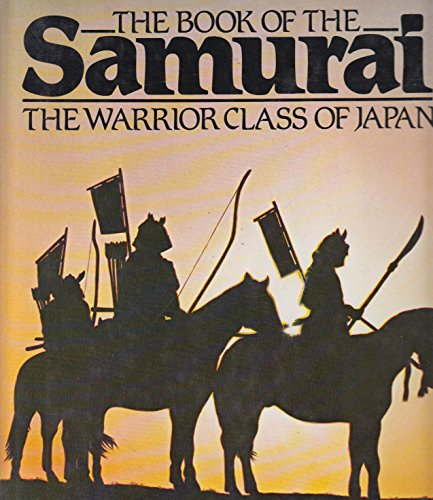 9780853685388: Book of the Samurai: Warrior Class of Japan