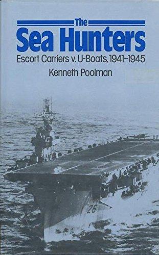 9780853685449: The sea hunters: Escort carriers v. U-boats, 1941-1945
