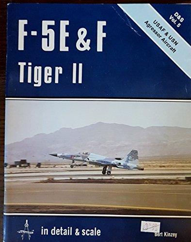 9780853685531: F-5 E & F Tiger II in Detail & Scale: USAF & USN Aggressor Aircraft (D&S, Vol. 5)