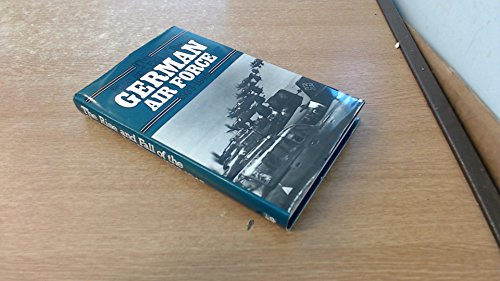 9780853685609: The Rise and Fall of the German Air Force 1933-1945