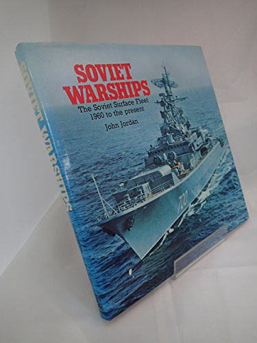 9780853685845: Soviet Warships: The Soviet Surface Fleet 1960 to the Present