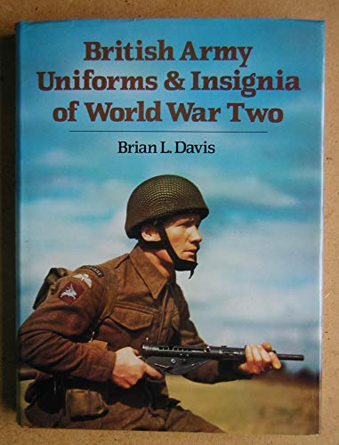9780853686095: British Army Uniforms and Insignia of World War Two