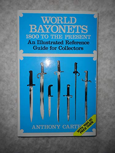 9780853686286: World Bayonets: Eighteen Hundred to the Present Day - An Illustrated Reference Guide for Collectors