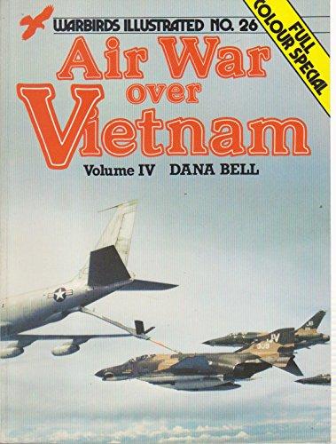 9780853686354: Air War Over Vietnam: Volume IV