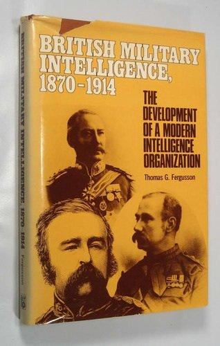 9780853686415: British Military Intelligence, 1870-1914: The Development of a Modern Intelligence Organization
