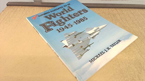 World Fighters, 1945-1985 - Warbirds Illustrated No. 28 (0853686688) by Michael J. H. Taylor