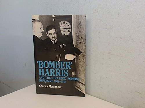 BOMBER  HARRIS  and the Strategic Bombing Offensive, 1939-1945.