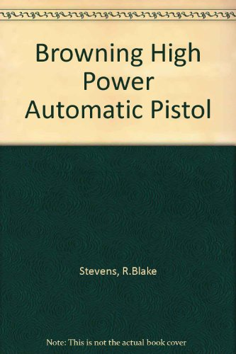 9780853686835: Browning High Power Automatic Pistol