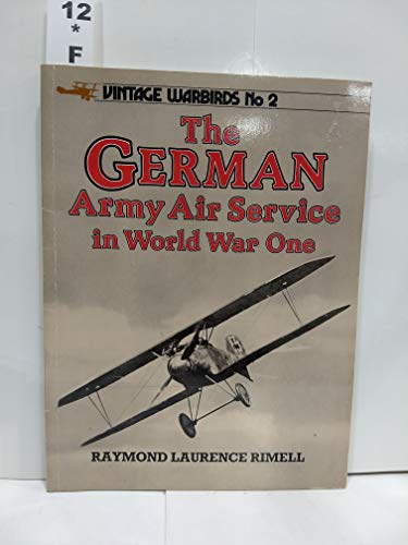 The German Army Air Service in World War One: Raymond Laurence Rimell