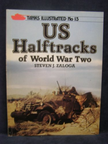 9780853686972: United States Half-tracks of World War Two (Tanks Illustrated)