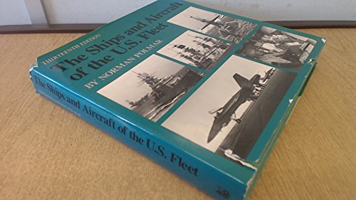The Ships and Aircraft of the U.S. Fleet -- 13th Edition: Polmar, Norman