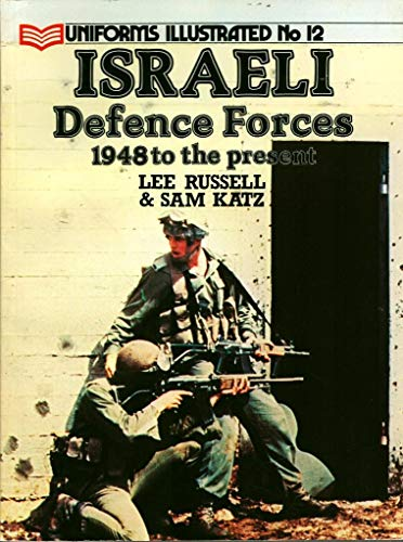 9780853687559: Israeli Defence Forces, 1948 to the Present (Uniforms Illustrated)