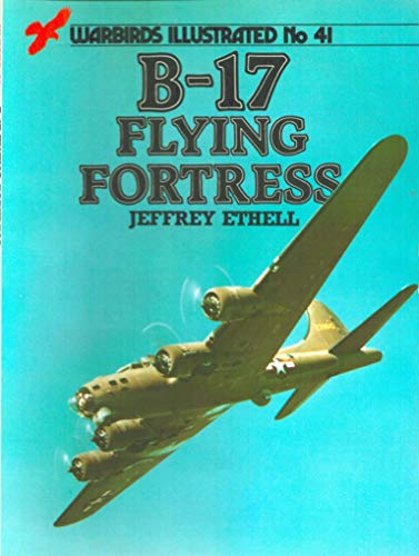 9780853687672: B-17 Flying Fortress (Warbirds illustrated no 41)
