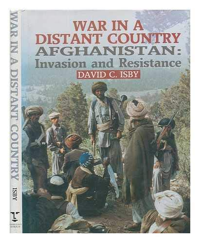 War in a Distant Country; Afghanistan: Invasion and Resistance