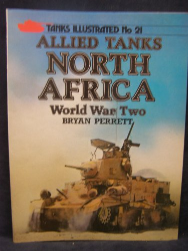 Allied Tanks North Africa, World War Two (Tanks Illustrated): Perrett, Bryan