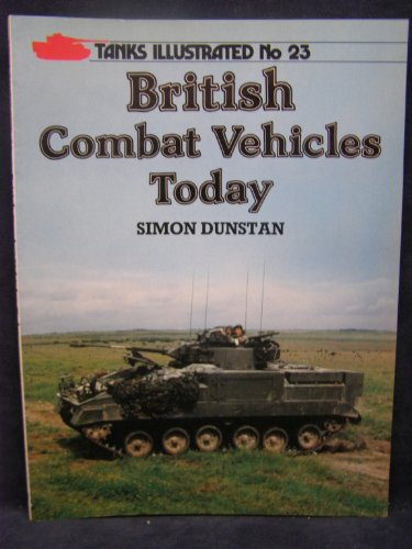 9780853687771: British Combat Vehicles Today (Tanks Illustrated No. 23)