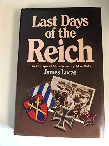 9780853688006: 'LAST DAYS OF THE REICH: COLLAPSE OF NAZI GERMANY, MAY 1945'