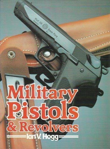 MILITARY PISTOLS & REVOLVERS.: Ian V. Hogg