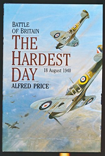 Battle of Britain: The Hardest Day, 18 August 1940: Price, Dr. Alfred