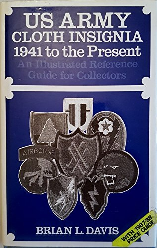 9780853688501: U.S. Army Cloth Insignia 1941 to the Present: An Illustrated Reference Guide for Collectors