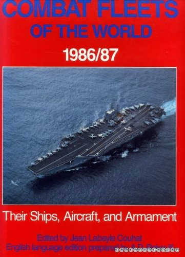 Combat Fleets of the World 1986/87. Their Ships, Aircraft, and Armament. English language version...