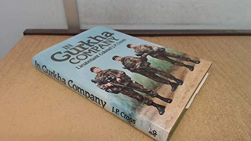 In Gurkha Company: The British Army Gurkhas, 1948 to the Present: Cross, J. P.