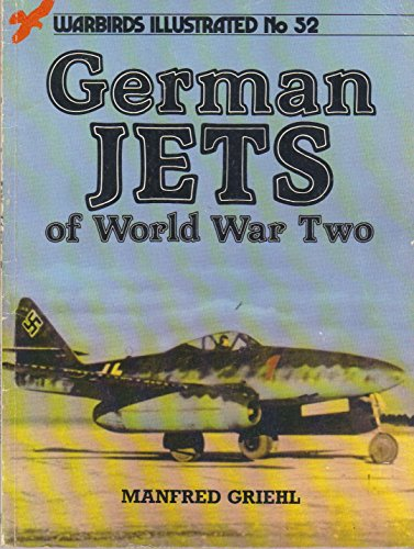 9780853688846: German Jets of World War Two (Warbirds Illustrated No. 52)