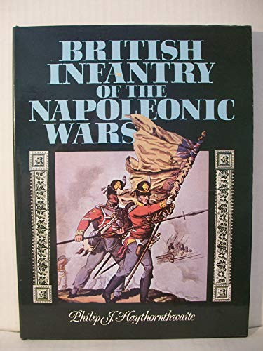 9780853688907: British Infantry in the Napoleonic Wars