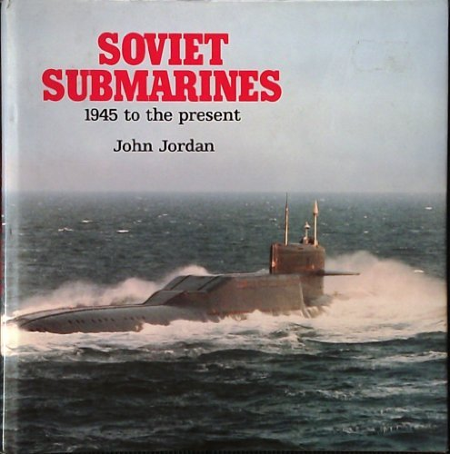 9780853689416: Soviet Submarines: 1945 To the Present