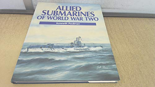 Allied Submarines of World War Two.: POOLMAN, Kenneth.