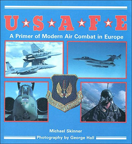 U.S.A.F.E.: A Primer for Modern Air Combat in Europe (9780853689546) by Skinner, Michael