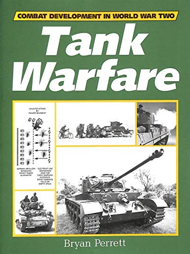 Tank Warfare (Combat Development in World War II): Perrett, Bryan