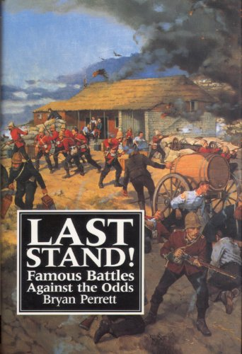 9780853689973: Last Stand!: Famous Battles Against the Odds