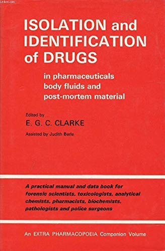 Isolation and Identification of Drugs: v. 1: Clarke, E.G.C.