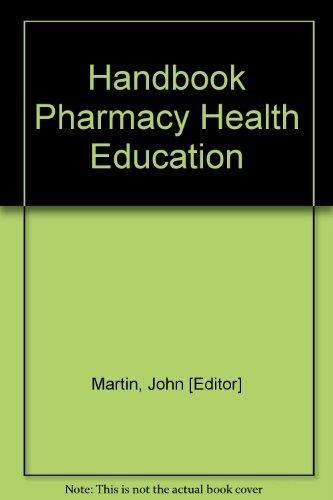 Handbook Pharmacy Health Education: Martin, John [Editor]