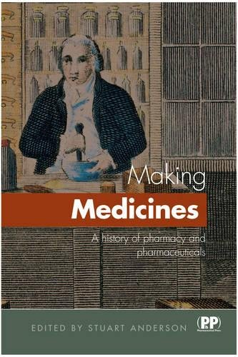 9780853695974: Making Medicines: A History of Pharmacy and Pharmaceuticals