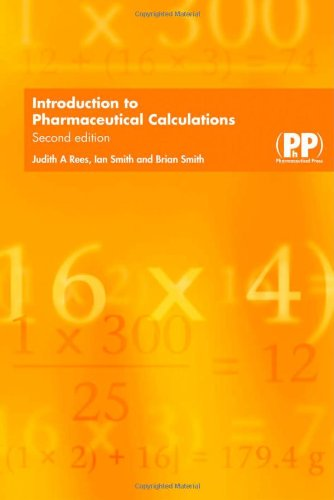 9780853696032: Introduction to Pharmaceutical Calculations